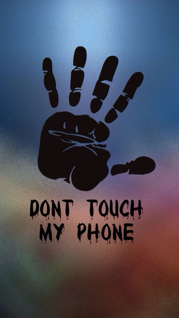 dont-touch-my-phone-wallpaper1-576x1024