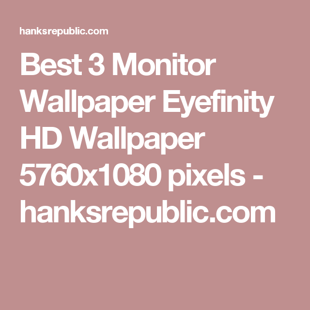 Best-Monitor-Eyefinity-HD-x1080-pixels-hanksrepublic-com-wallpaper-wp3403071