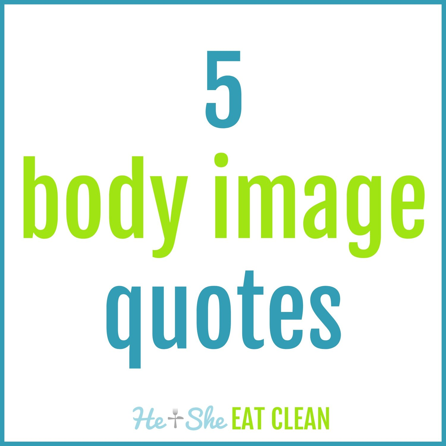 Body-Image-Quotes-He-and-She-Eat-Clean-wallpaper-wp5201532