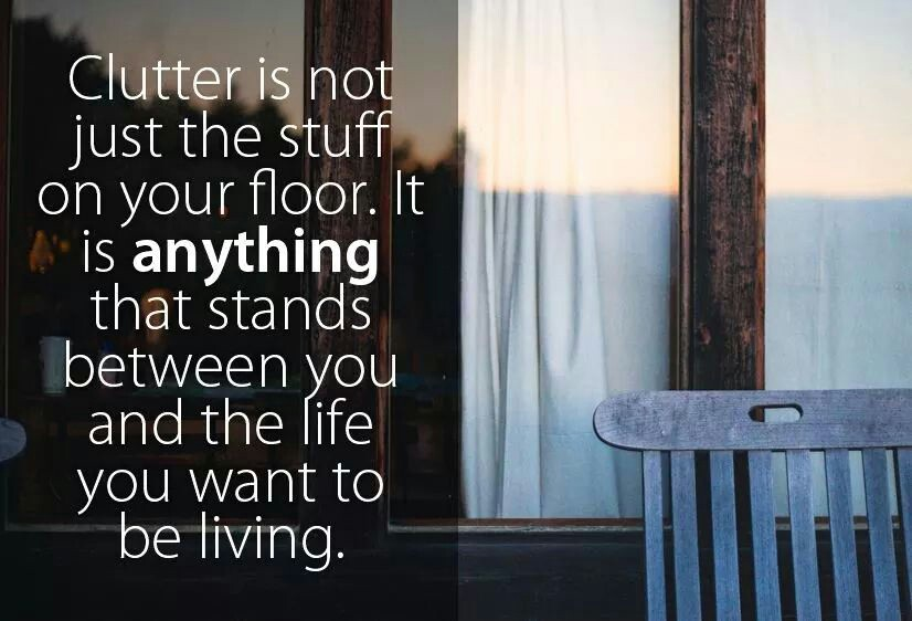 Clutter-is-not-just-the-stuff-on-your-floor-It-is-anything-that-stands-between-you-and-the-life-you-wallpaper-wp5404164