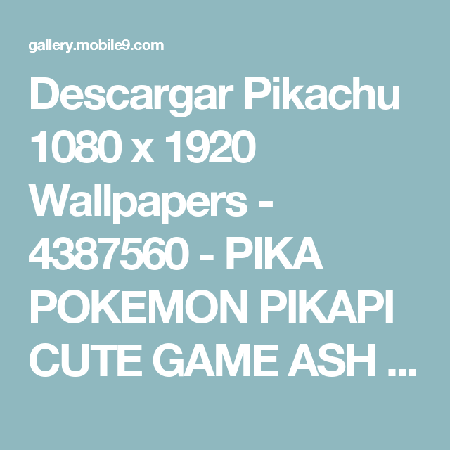 Descargar-Pikachu-1080-x-1920-PIKA-POKEMON-PIKAPI-CUTE-GAME-ASH-POKEBALL-mo-wallpaper-wp3604756