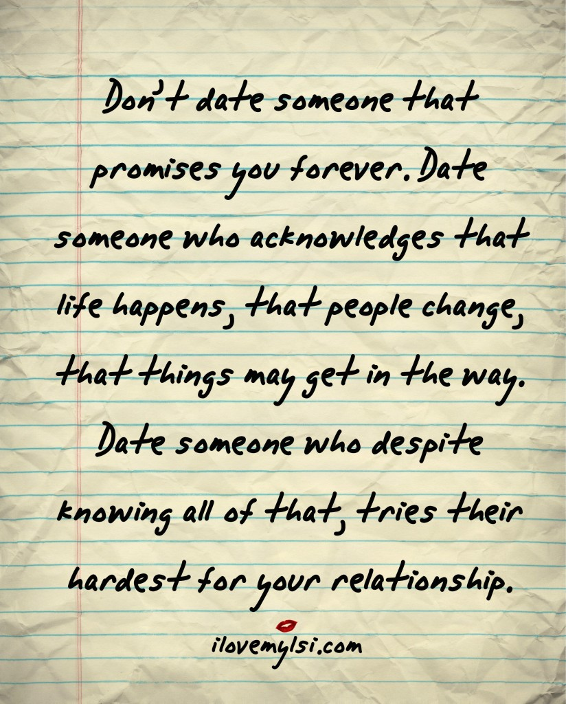 Don%E2%80%99t-date-someone-that-promises-you-forever-Date-someone-who-acknowledges-that-life-happens-tha-wallpaper-wp4806017