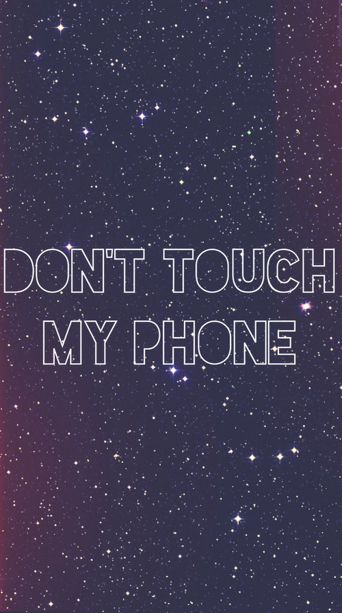 Dont-touch-my-phone-wallpaper-wp5205927