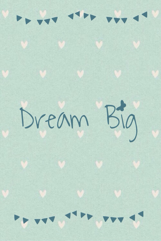 Dream-big-wallpaper-wp5006931
