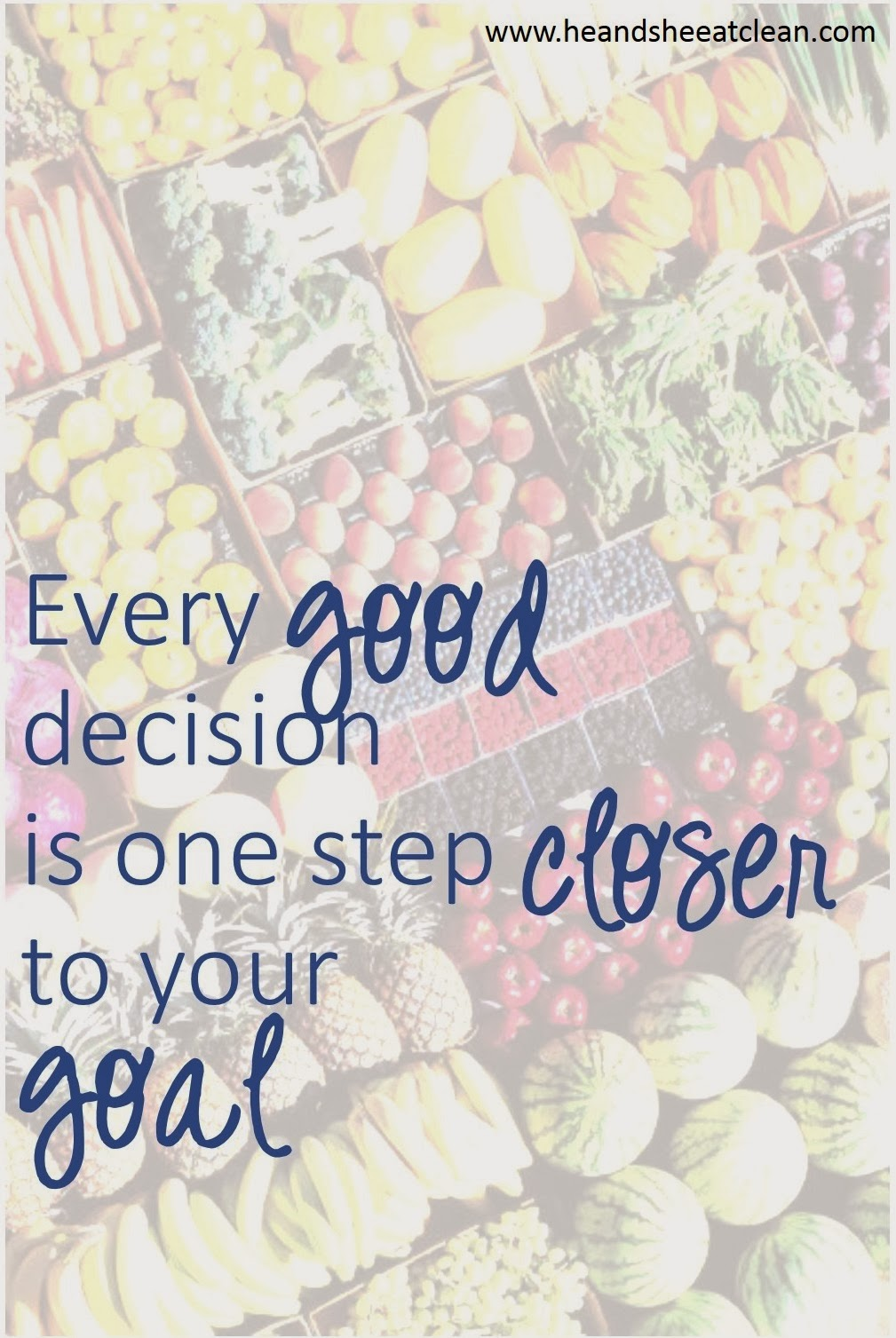 Every-good-decision-is-one-step-closer-to-your-goals-Eat-Clean-free-motivational-cell-phone-wallpap-wallpaper-wp5206253