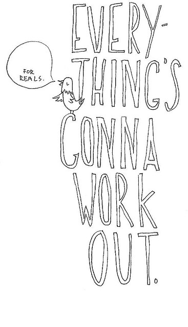 Everything-s-gonna-work-out-For-reals-wallpaper-wp5404827