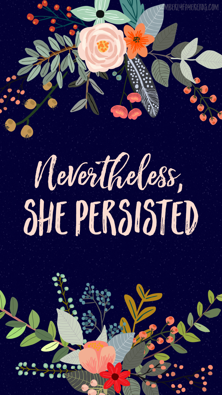 FREE-Nevertheless-She-Persisted-iPhone-ShePersisted-NeverthelessShePersisted-wallpaper-wp4602943