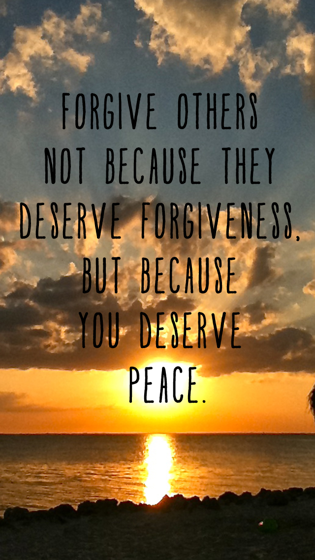 Forgive-others-not-because-they-deserve-forgiveness-but-because-you-deserve-peace-iPhone-wallpa-wallpaper-wp425533
