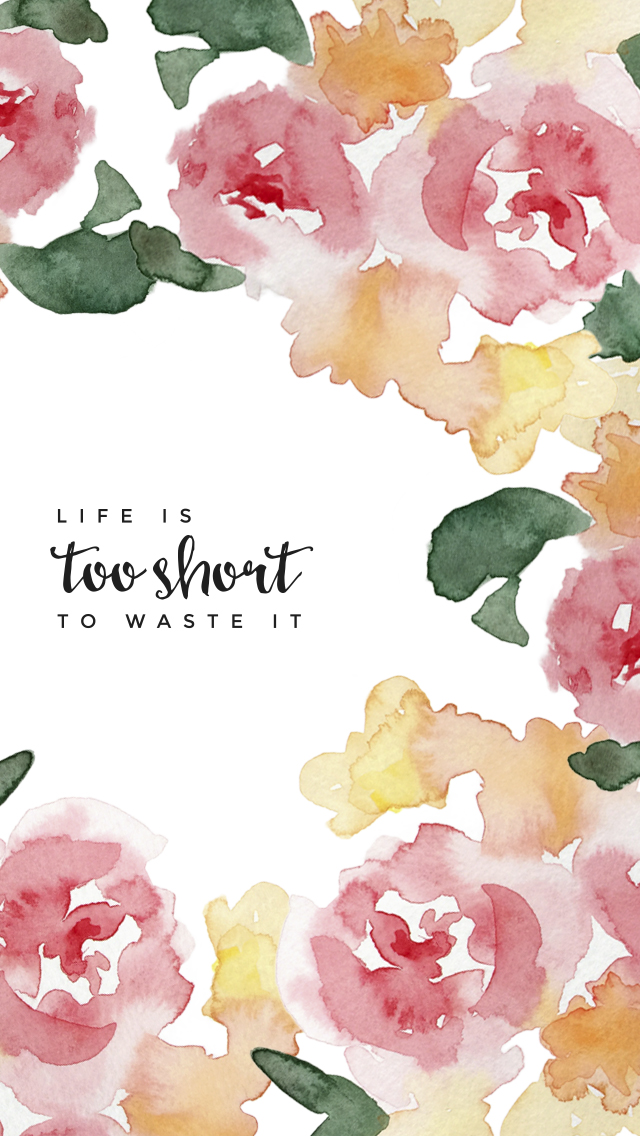 Free-iPhone-LIFE-IS-TOO-SHORT-TO-WASTE-IT-iPhone-wallpaper-wp4606026