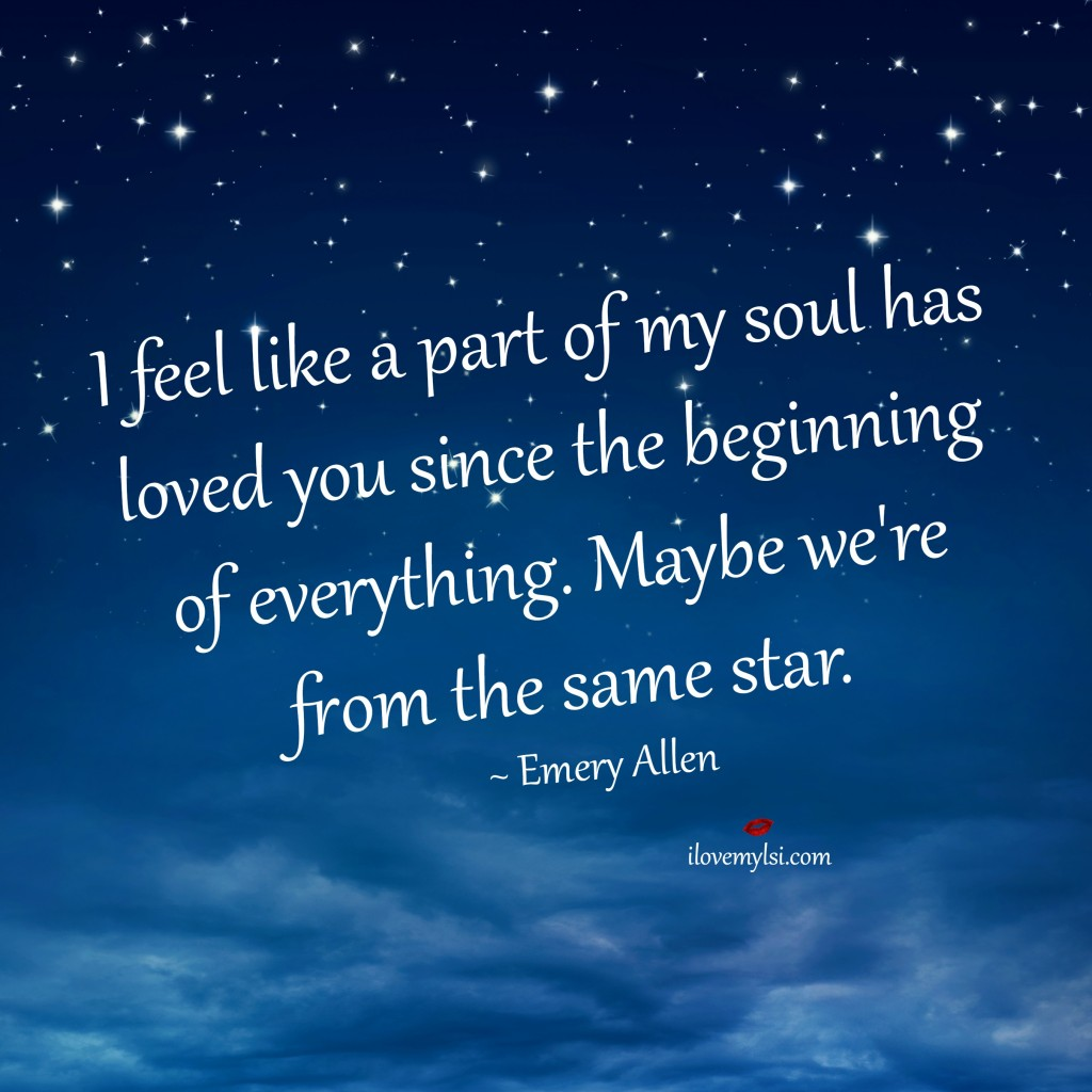 I-feel-like-a-part-of-my-soul-has-loved-you-since-the-beginning-of-everything-Maybe-we%E2%80%99re-from-th-wallpaper-wp4807423