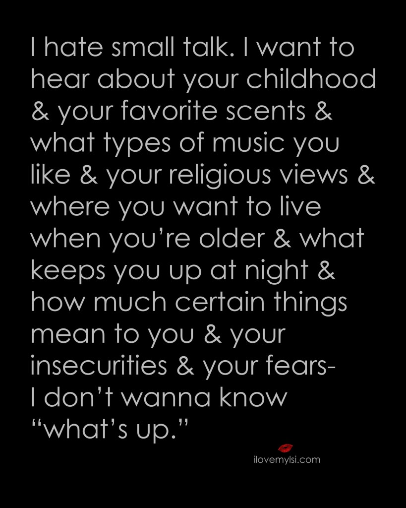 I-hate-small-talk-I-want-to-hear-about-your-childhood-and-your-favorite-scents-and-what-types-of-m-wallpaper-wp4807431