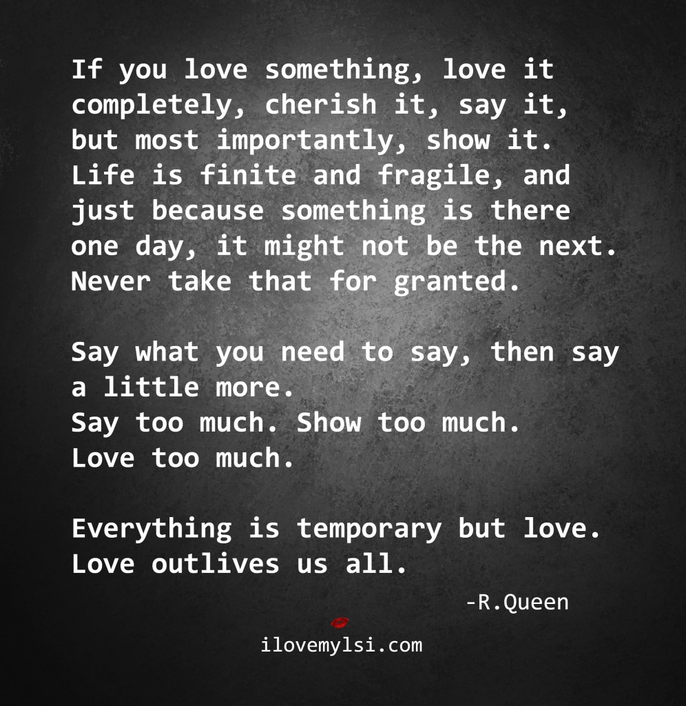 If-you-love-something-love-it-completely-cherish-it-say-it-but-most-importantly-show-it-Life-i-wallpaper-wp4807549