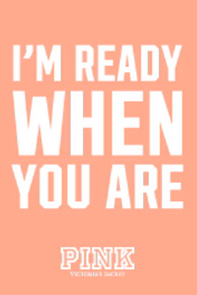 Im-ready-when-you-are-vspink-wallpaper-wp4807387