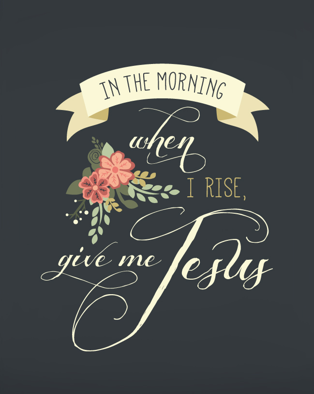 In-the-morning-when-I-rise-give-me-Jesus-Short-and-Sweet-Creative-Shop-wallpaper-wp426469-1