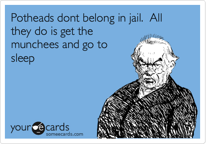 Potheads-dont-belong-in-jail-All-they-do-is-get-the-munchees-and-go-to-sleep-wallpaper-wp428522