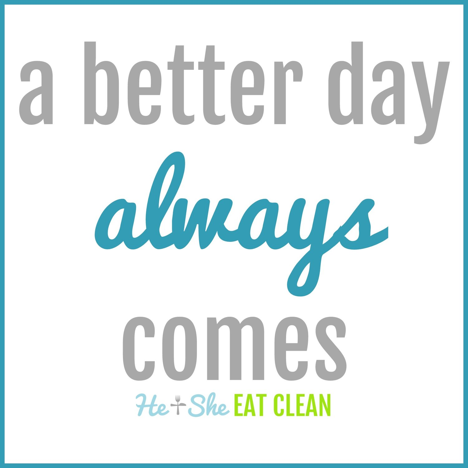 a-better-day-always-comes-he-and-she-eat-clean-wallpaper-wp5203653