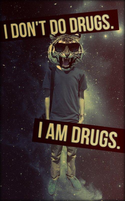 dope-shit-I-dont-do-drugs-I-am-drugs-wallpaper-wp5006885