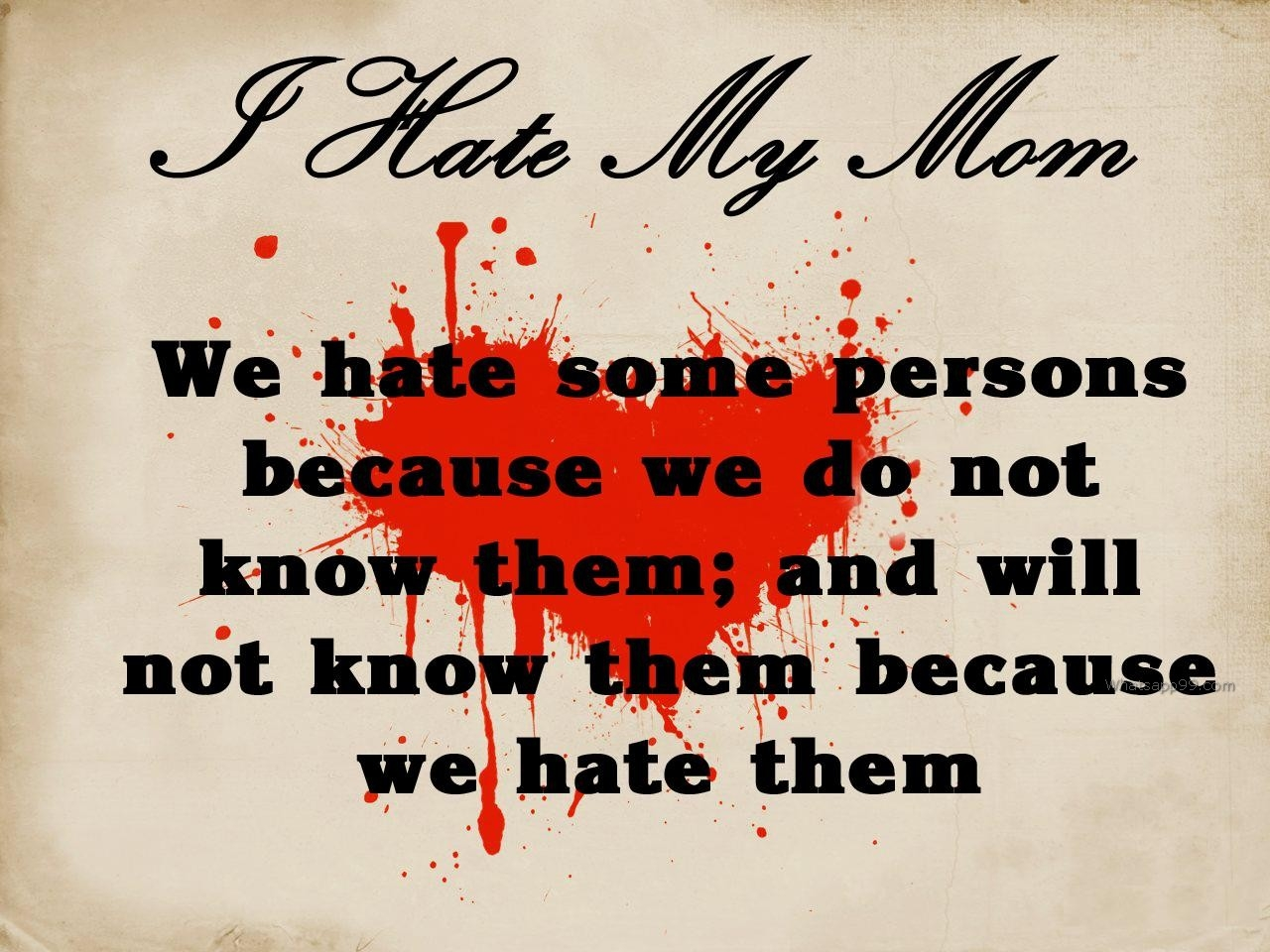 download-images-of-i-love-my-mother-Lastest-I-Hate-My-Mother-Quote-Addicts-for-Download-Images-O-wallpaper-wp3404874