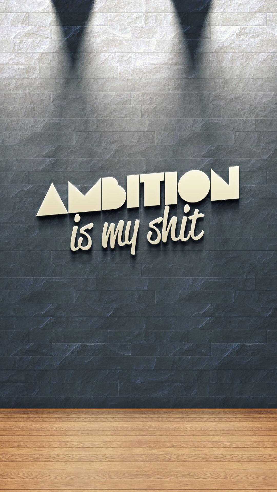 Ambition-Is-My-Shit-iPhone-Plus-HD-wallpaper-wpc9002173