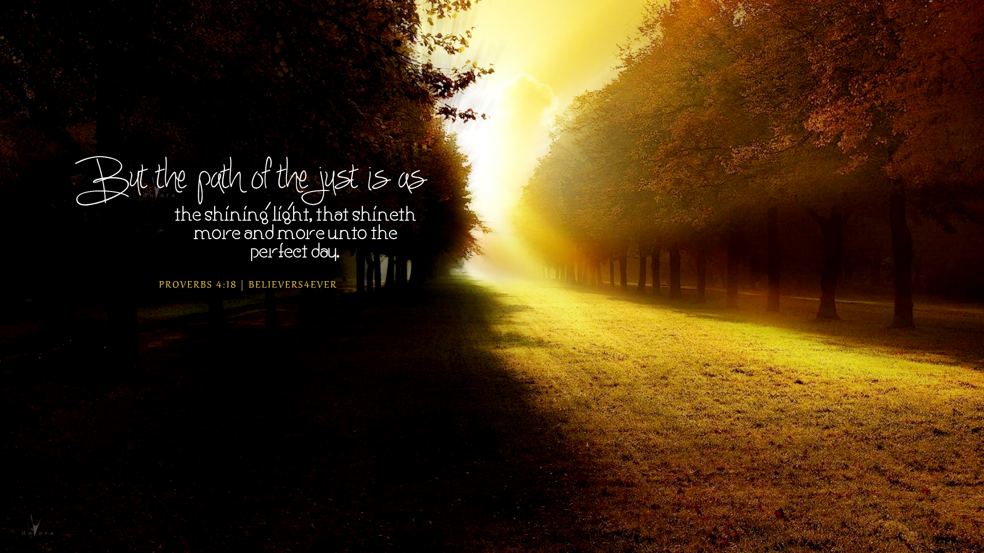 But-the-path-of-the-just-is-as-the-shining-light-that-shineth-more-and-more-unto-the-perfect-day-P-wallpaper-wpc5803100