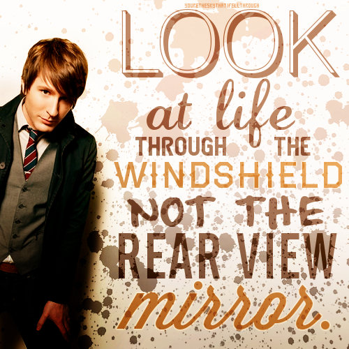 """Look-at-life-through-the-windshield-not-the-rear-view-mirror-""-wallpaper-wp5402895"