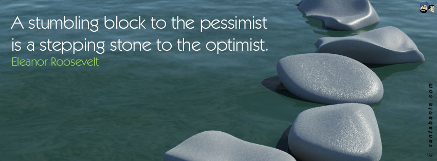 A-stumbling-block-to-the-pessimist-is-a-stepping-stone-to-the-optimist-wallpaper-wp6001863