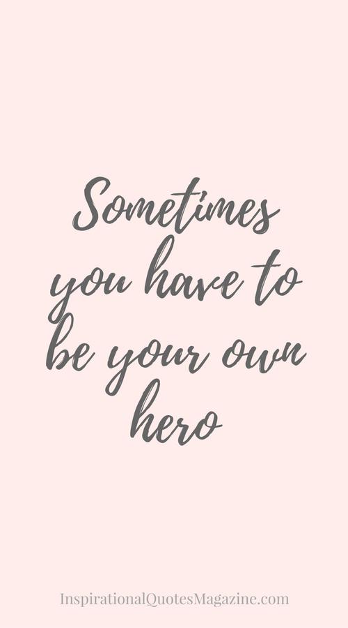 Algunas-veces-tu-tienes-que-ser-tú-propio-heroe-wallpaper-wp5403144