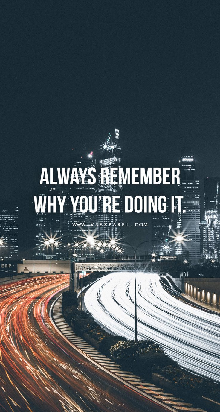 Always-remember-why-your-doing-it-Head-over-to-www-VApparel-com-MadeToMotivate-to-download-this-wa-wallpaper-wp5403204