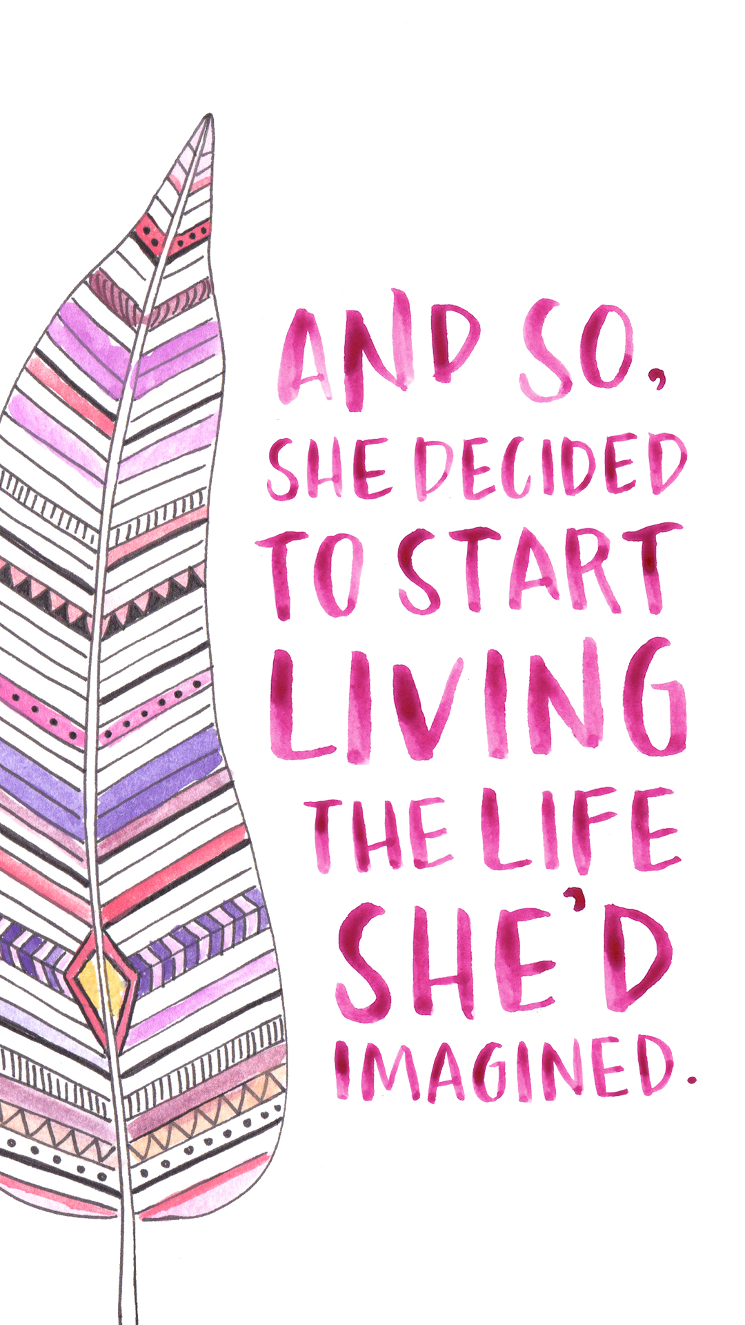And-so-she-decided-living-the-life-she-d-imagined-wallpaper-wp3402354