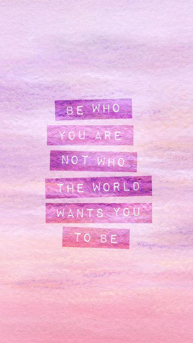 Be-Who-You-Are-Se-quien-eres-Be-who-you-are-not-what-the-world-wants-you-to-be-Se-quién-eres-n-wallpaper-wp423954-1