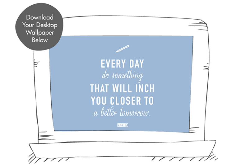 Be-inspired-to-do-something-every-day-that-will-inch-you-to-a-better-tomorrow-with-this-downloadable-wallpaper-wp5204480