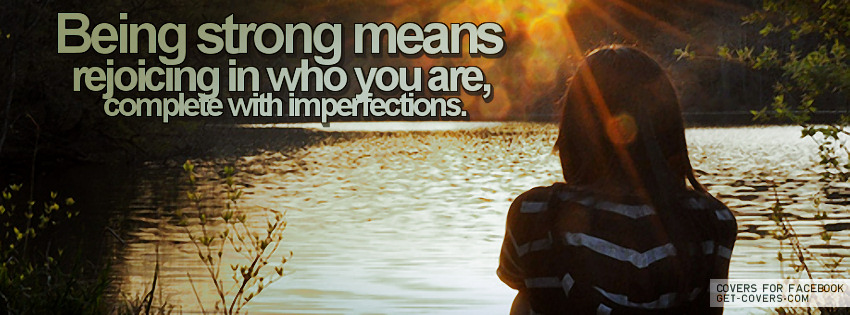 Being-strong-means-rejoicing-in-who-you-are-Complete-with-imperfections-wallpaper-wp6002312