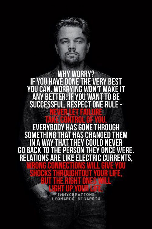Did-Leonardo-DiCaprio-really-say-this-I-like-it-WordsToLiveBy-LeonardoDiCaprio-WhyWorry-repi-wallpaper-wp4605375-1