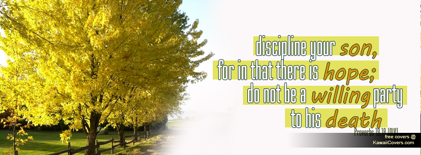 Discipline-your-son-for-in-that-there-is-hope-Do-not-be-a-willing-party-to-his-death-wallpaper-wp6002978