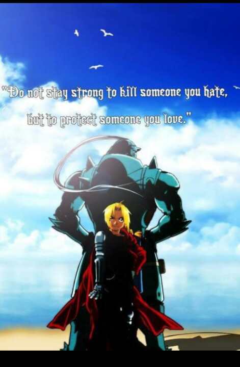 Do-not-stay-strong-to-kill-someone-you-hate-but-to-protect-someone-you-love-Full-Metal-Alchemist-wallpaper-wp5404589