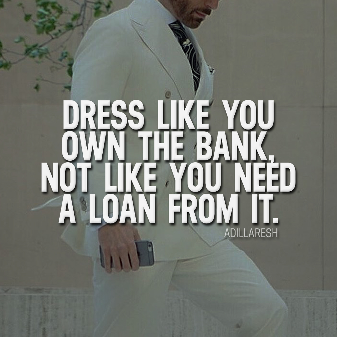 Dress-like-you-own-the-bank-not-like-you-need-a-loan-from-it-How-do-you-feel-about-this-adill-wallpaper-wp4605515-1
