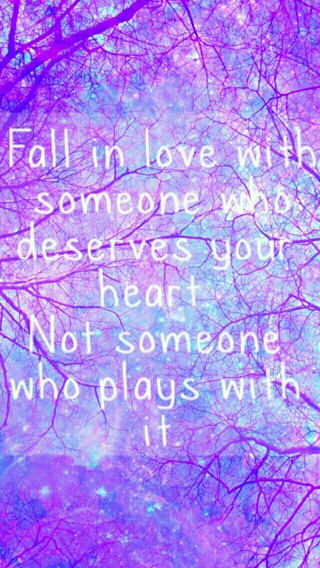 Fall-in-love-with-someone-who-deserves-your-heart-Not-someone-who-plays-with-it-wallpaper-wp4806330