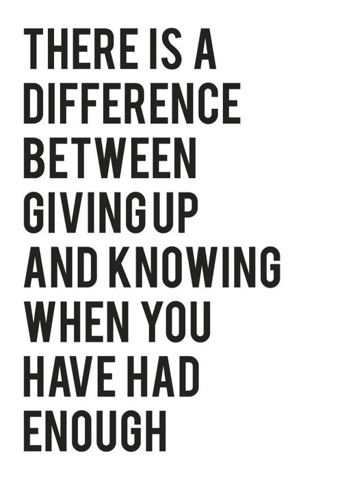 Giving-up-and-knowing-when-you-had-enough-life-quotes-quotes-quote-life-life-lessons-wallpaper-wp5207015