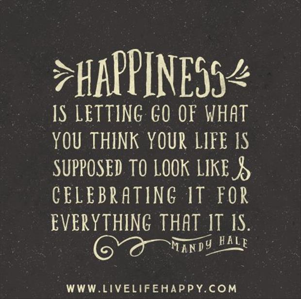 Happiness-is-letting-go-of-what-you-think-your-life-is-supposed-to-look-like-and-celebrating-it-for-wallpaper-wp5405525