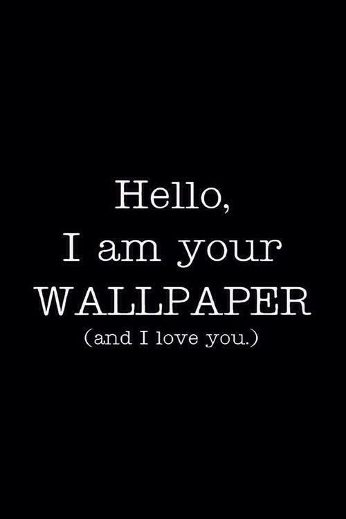 Hello-I-m-your-and-I-love-you-wallpaper-wp4407845