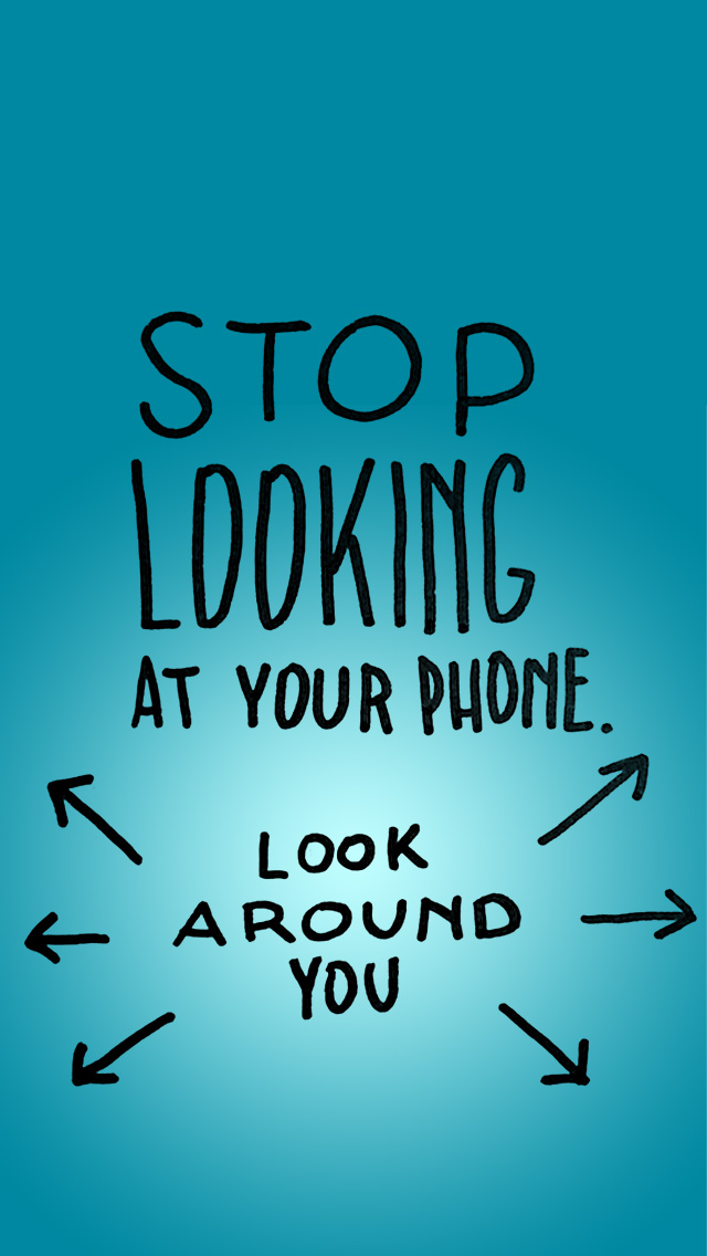 Hilarious-Phone-Remind-You-To-Look-At-Your-Screen-Less-wallpaper-wp5207477