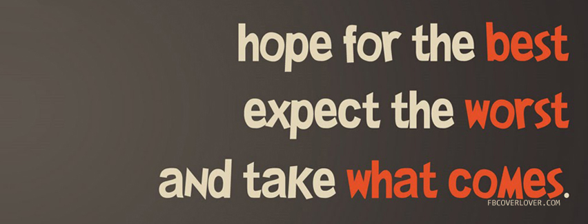 Hope-for-the-best-expect-the-worst-and-take-what-comes-wallpaper-wp6003907