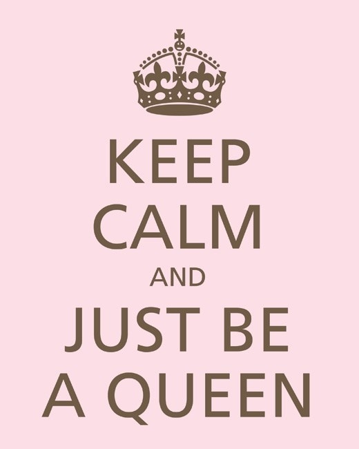 KEEP-CALM-AND-JUST-BE-A-QUEEN-wallpaper-wp3007646