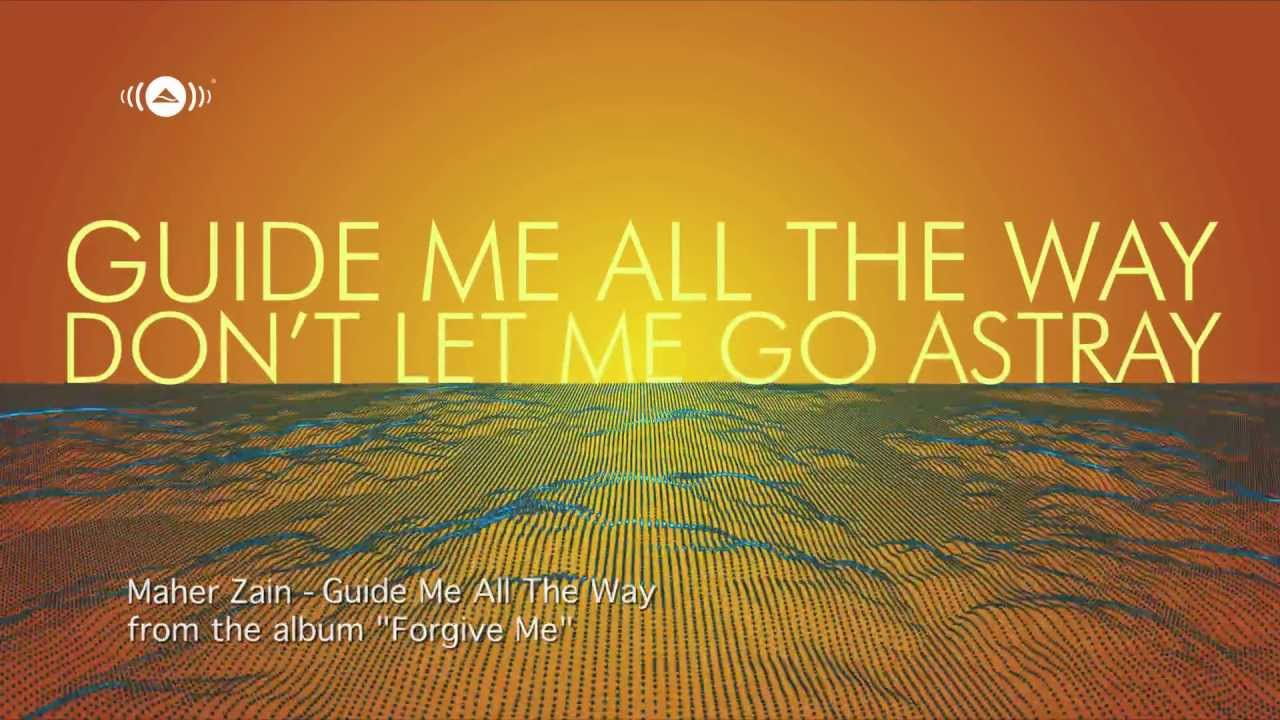 Maher-Zain-Guide-Me-All-The-Way-Official-Lyric-Video-wallpaper-wp427389