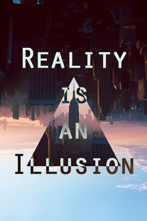ReaLiTY-iS-AN-iLluSIoN-wallpaper-wp428714