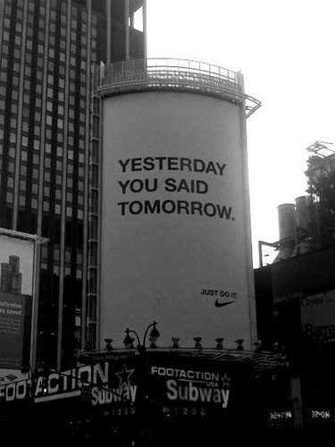 Yesterday-you-said-tomorrow-This-is-so-true-motivation-quote-eatclean-wallpaper-wp52012860