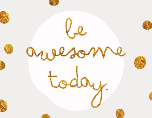 be-awesome-today-wallpaper-wallpaper-wp4804548