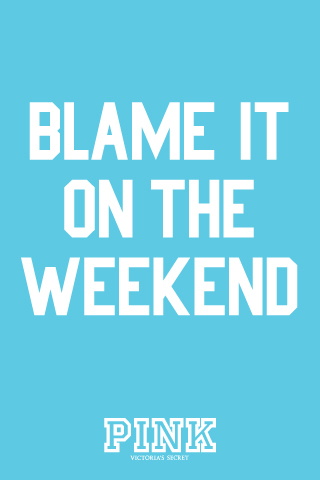 blame-it-on-the-weekend-vspink-wallpaper-wp4804729