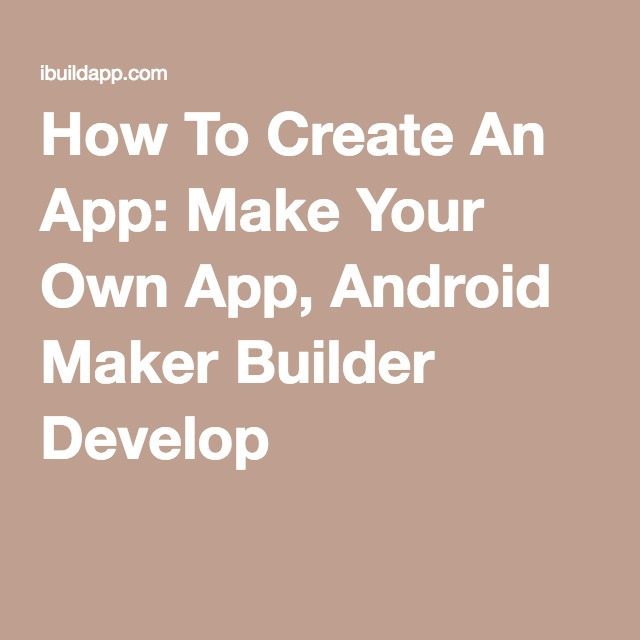How-To-Create-An-App-Make-Your-Own-App-Android-Maker-Builder-Develop-wallpaper-wp3606976