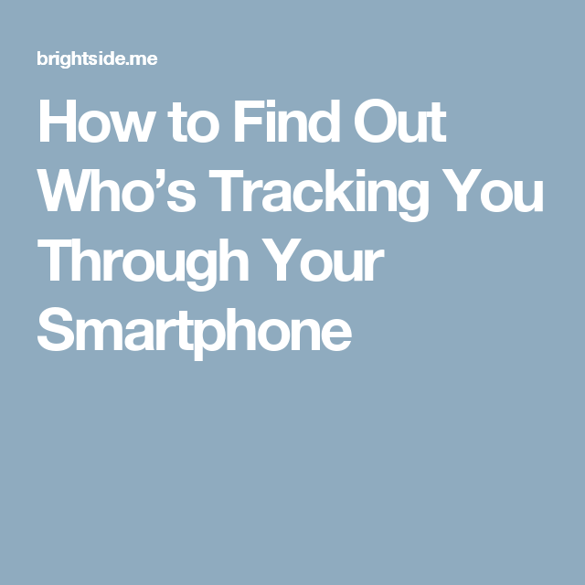 How-to-Find-Out-Who's-Tracking-You-Through-Your-Smartphone-wallpaper-wp3606979